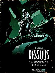 Dessous - Tome 1 - La montagne des morts