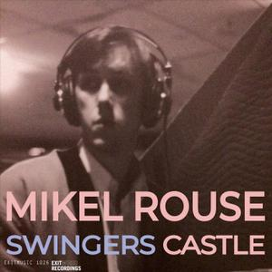 Mikel Rouse - Swingers Castle (2019) {ExitMusic Recordings}