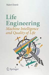Life Engineering: Machine Intelligence and Quality of Life