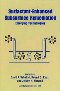 Surfactant-Enhanced Subsurface Remediation. Emerging Technologies