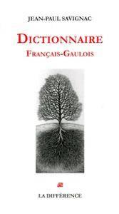 "Jean-Paul Savignac, ""Dictionnaire Français-Gaulois"" (repost)"
