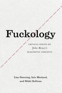 Fuckology: Critical Essays on John Money's Diagnostic Concepts(Repost)