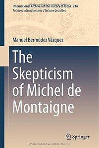 The Skepticism of Michel de Montaigne (Repost)