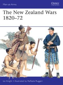 The New Zealand Wars 1820-72, Book 487 (Men-at-Arms)