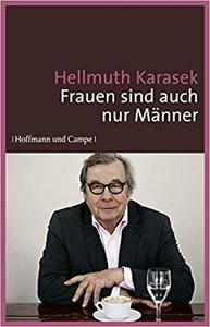 Frauen sind auch nur Männer - Hellmuth Karasek