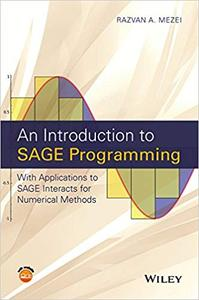 An Introduction to SAGE Programming: With Applications to SAGE Interacts for Numerical Methods (Repost)