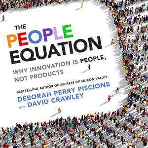 «The People Equation» by Deborah Perry Piscione,David Crawley