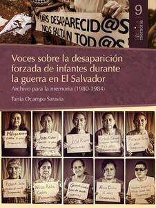 «Voces sobre la desaparición forzada de infantes durante la guerra en El Salvador.» by Tania Ocampo Saravia
