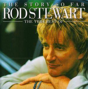 Rod Stewart - The Story So Far: The Very Best Of Rod Stewart (2001) {Remastered}