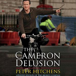 The Cameron Delusion: Updated Edition of 'The Broken Compass' [Audiobook]