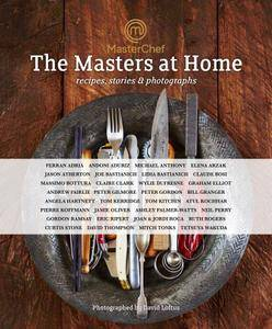 MasterChef: the Masters at Home: Recipes, stories and photographs