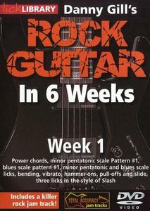 Danny Gill's - Learn Rock Guitar In 6 Weeks - Week 1 [repost]