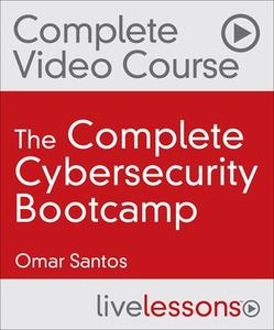 The Complete Cybersecurity Bootcamp (Video Collection): Threat Defense, Ethical Hacking, and Incident Handling