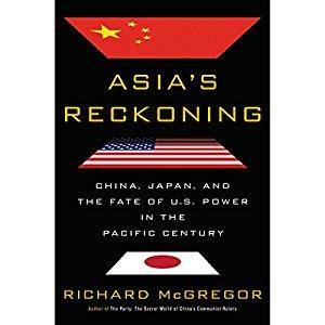 Asia's Reckoning: China, Japan, and the Fate of U.S. Power in the Pacific Century [Audiobook]