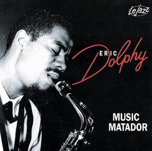 Eric Dolphy - Music Matador [Recorded 1963] (1993)