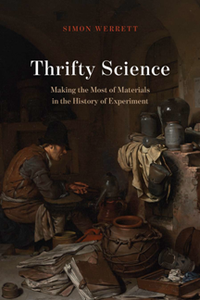 Thrifty Science : Making the Most of Materials in the History of Experiment