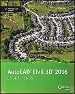 AutoCAD Civil 3D 2016 Essentials: Autodesk Official Press