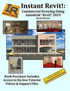 Instant Revit!: Commercial Drawing Using Autodesk® Revit® 2019