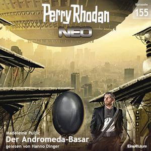 «Perry Rhodan Neo - Episode 155: Der Andromeda-Basar» by Madeleine Puljic