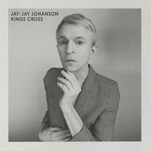 Jay-Jay Johanson - Kings Cross (2019)