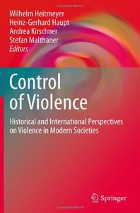 Control of Violence: Historical and International Perspectives on Violence in Modern Societies (repost)