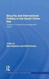 Security and International Politics in the South China Sea: Towards a co-operative management regime