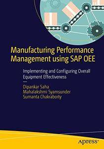 Manufacturing Performance Management using SAP OEE: Implementing and Configuring Overall Equipment Effectiveness [Repost]