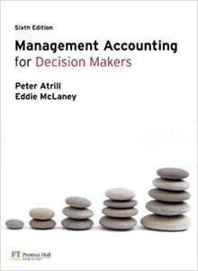 Management Accounting for Decision Makers [Repost]