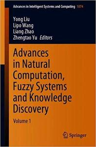 Advances in Natural Computation, Fuzzy Systems and Knowledge Discovery: Volume 1