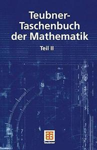 Teubner-Taschenbuch der Mathematik: Teil II (Repost)