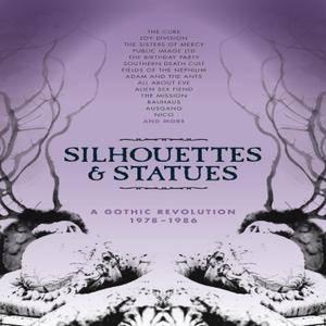 VA - Silhouettes & Statues: Gothic Revolution 1978-1986 (2017)