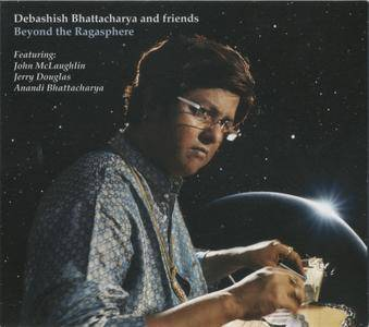 Debashish Bhattacharya - Beyond The Ragasphere (2013) {Riverboat Records TUGCD1070 with John McLaughlin, Jerry Douglas}