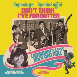 VA - Don't Think I've Forgotten: Cambodia's Lost Rock and Roll (2015)