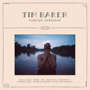 Tim Baker - Forever Overhead (2019)