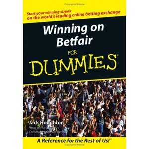 Winning on Betfair For Dummies (repost)