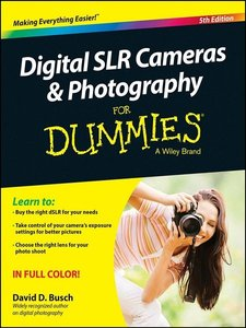 Digital SLR Cameras and Photography For Dummies, 5 edition