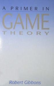 Gibbons - A Primer in Game Theory