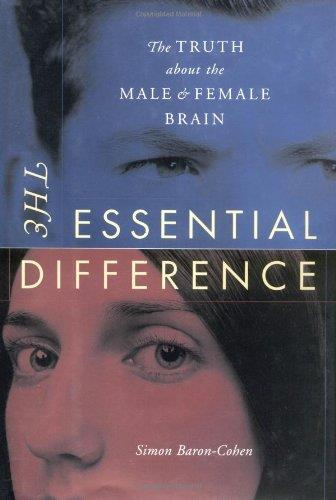 The Essential Difference: The Truth About The Male And Female Brain (Repost)