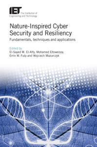 Nature-Inspired Cyber Security and Resiliency: Fundamentals, Techniques and Applications (Repost)