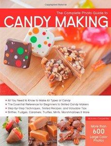 The Complete Photo Guide to Candy Making (Repost)