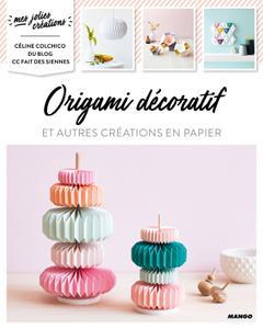 """Céline Colchico, """"Origami décoratif : Mes jolies créations"""""""