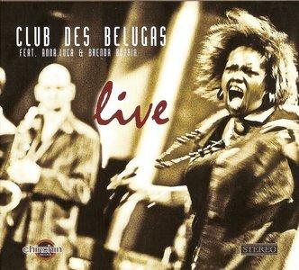 Club Des Belugas Feat. Anna.Luca & Brenda Boykin - Live (2010)