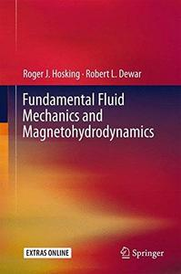 Fundamental Fluid Mechanics and Magnetohydrodynamics