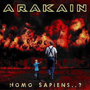 Arakain - Homo Sapiens..? (2011)