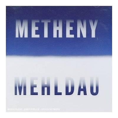 Pat Metheny & Brad Mehldau - Metheny Mehldau (2006)