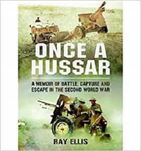 Once a Hussar: A Memoir of Battle, Capture and Escape in the Second World War [Repost]
