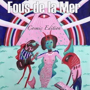 Fous de la Mer - Cosmic Edition (432Hz) (2019)