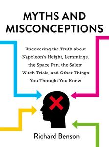 Myths and Misconceptions: Uncovering the Truth about Napoleon's Height, Lemmings, the Space Pen, the Salem Witch Trials...