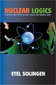 Nuclear Logics: Contrasting Paths in East Asia and the Middle East (Repost)