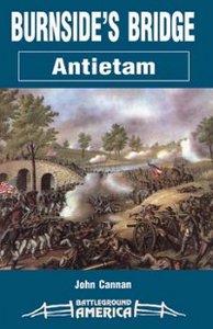 Pen & Sword - Battleground America - Antietam - Burnside's Bridge